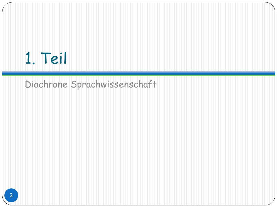 1. Teil Diachrone Sprachwissenschaft