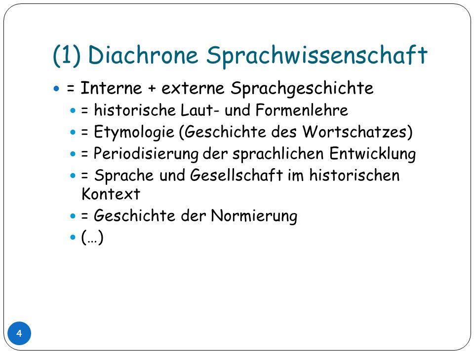 (1) Diachrone Sprachwissenschaft