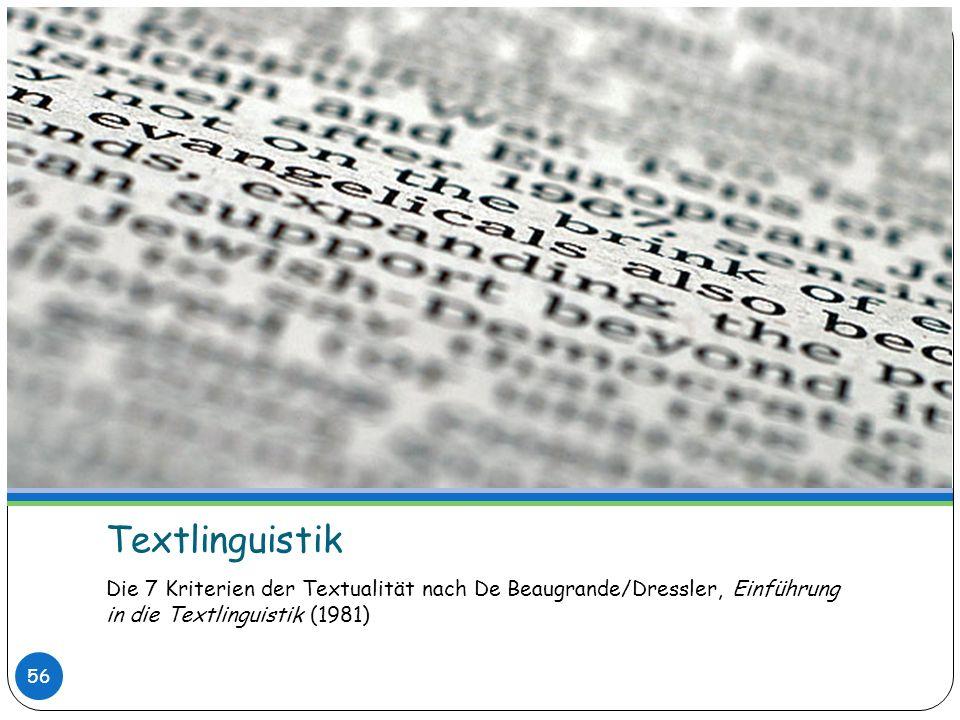 TextlinguistikDie 7 Kriterien der Textualität nach De Beaugrande/Dressler, Einführung in die Textlinguistik (1981)