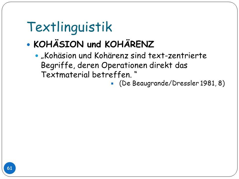 Textlinguistik KOHÄSION und KOHÄRENZ