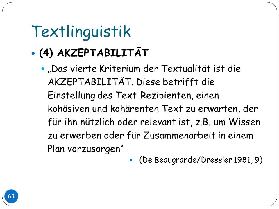 Textlinguistik (4) AKZEPTABILITÄT