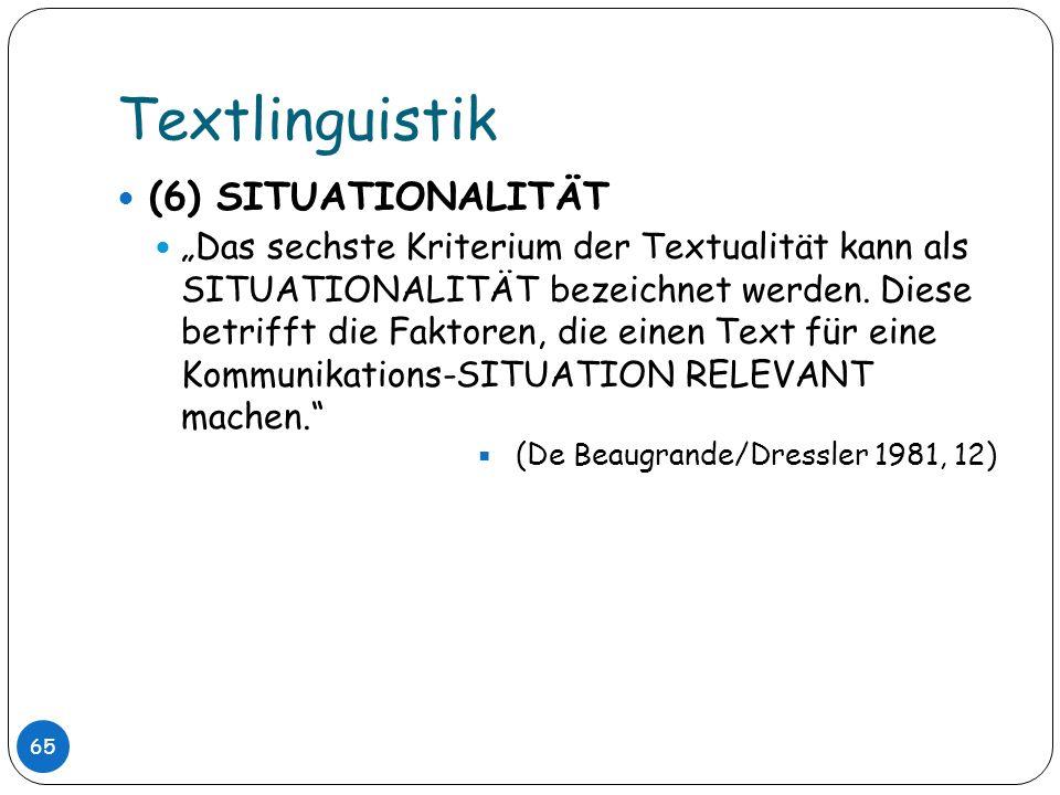 Textlinguistik (6) SITUATIONALITÄT