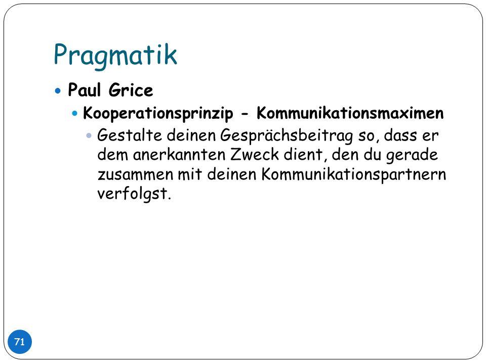 Pragmatik Paul Grice Kooperationsprinzip - Kommunikationsmaximen
