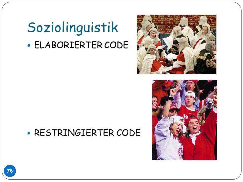 Soziolinguistik ELABORIERTER CODE RESTRINGIERTER CODE
