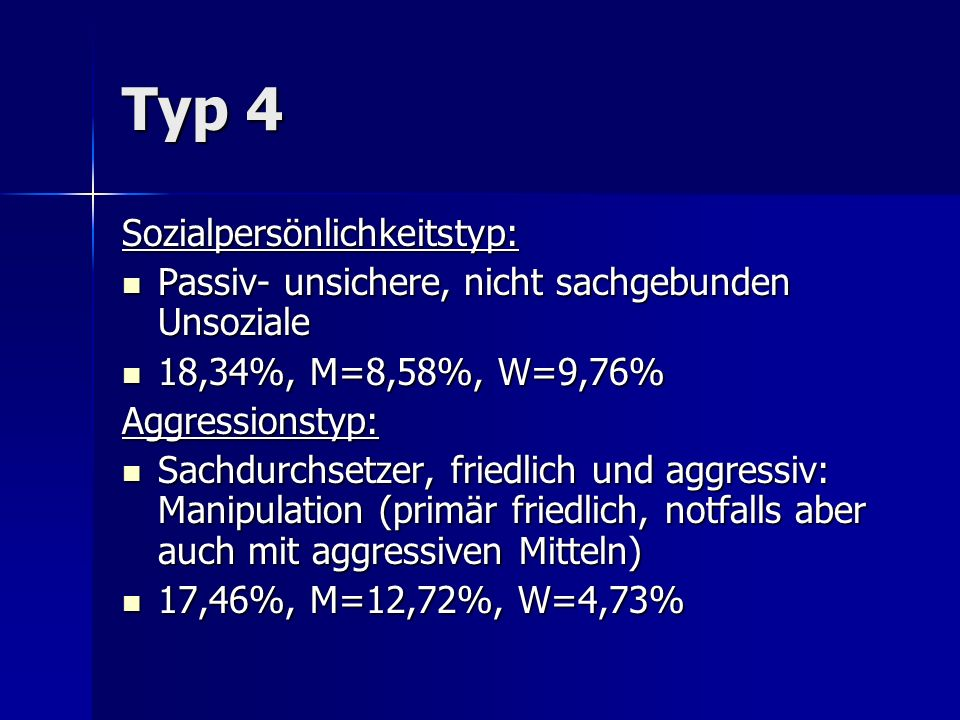 Typ 4 Sozialpersönlichkeitstyp: