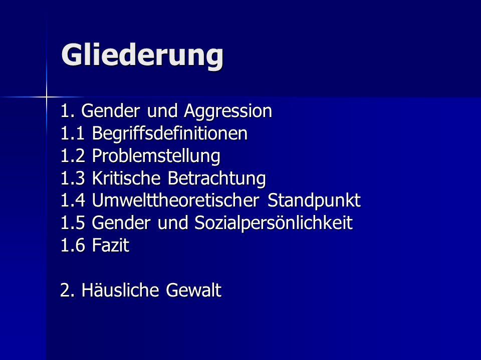 Gliederung 1. Gender und Aggression 1.1 Begriffsdefinitionen
