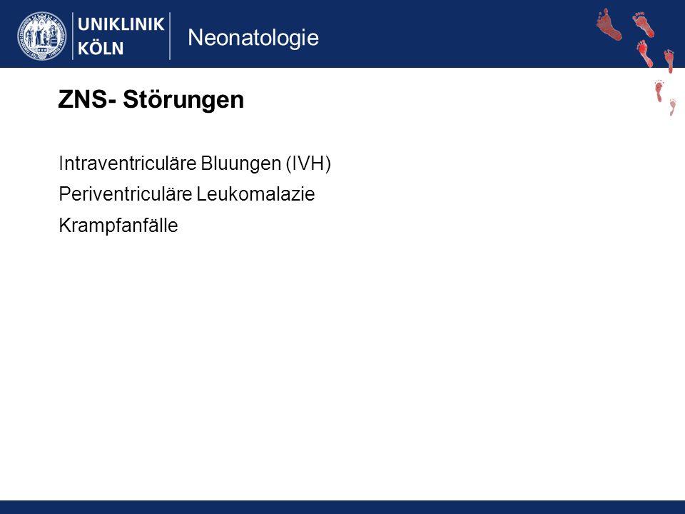 ZNS- Störungen Intraventriculäre Bluungen (IVH)