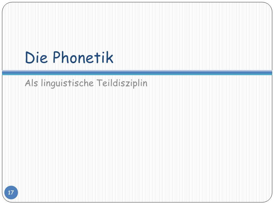 Die Phonetik Als linguistische Teildisziplin