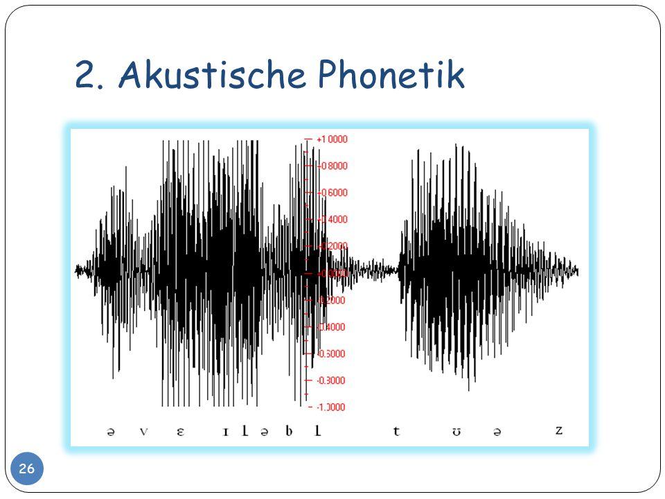 2. Akustische Phonetik