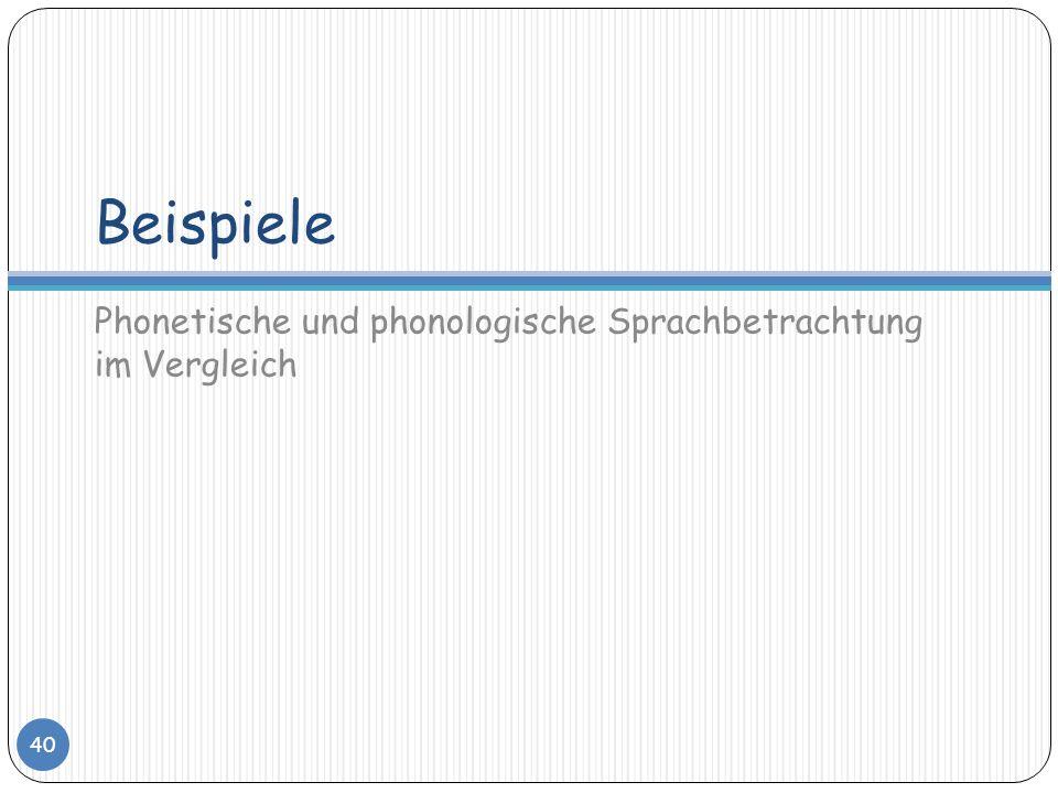 Beispiele Phonetische und phonologische Sprachbetrachtung im Vergleich