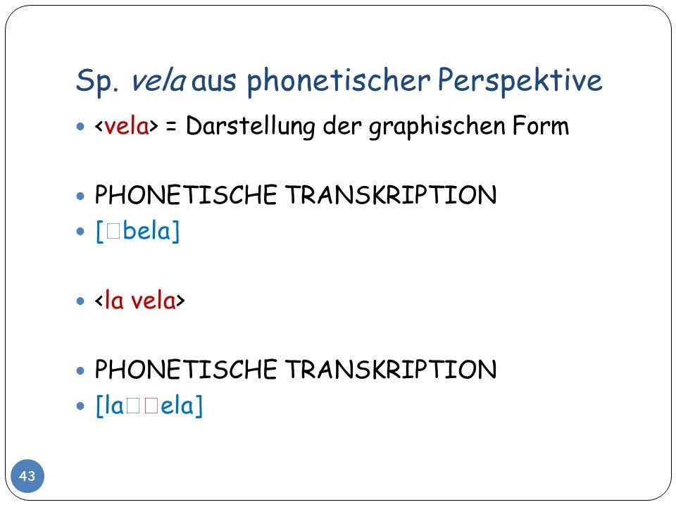 Sp. vela aus phonetischer Perspektive