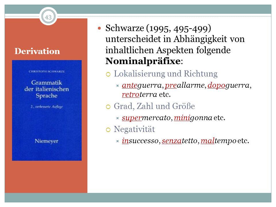 Schwarze (1995, 495-499) unterscheidet in Abhängigkeit von inhaltlichen Aspekten folgende Nominalpräfixe: