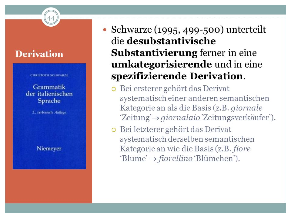 Schwarze (1995, 499-500) unterteilt die desubstantivische Substantivierung ferner in eine umkategorisierende und in eine spezifizierende Derivation.
