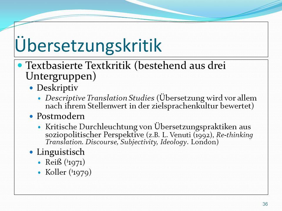 Übersetzungskritik Textbasierte Textkritik (bestehend aus drei Untergruppen) Deskriptiv.