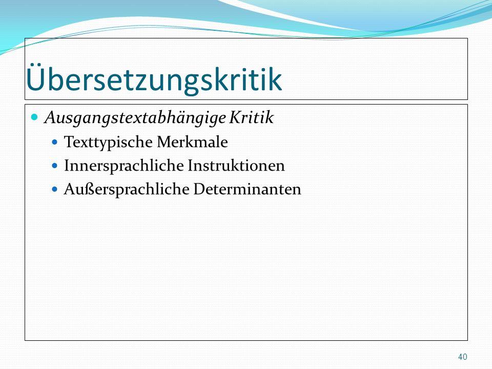 Übersetzungskritik Ausgangstextabhängige Kritik Texttypische Merkmale