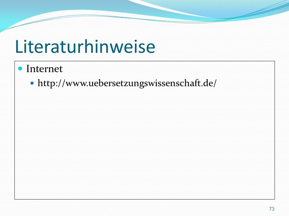 Literaturhinweise Internet http://www.uebersetzungswissenschaft.de/