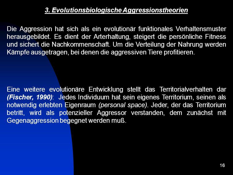 3. Evolutionsbiologische Aggressionstheorien