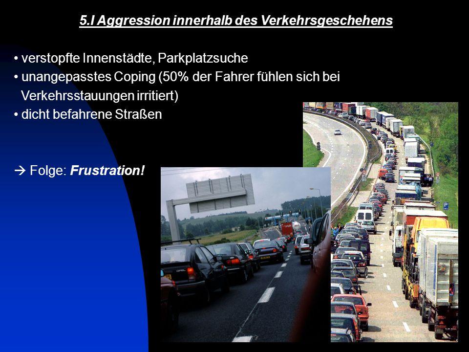 5.I Aggression innerhalb des Verkehrsgeschehens