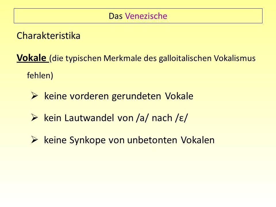 Vokale (die typischen Merkmale des galloitalischen Vokalismus fehlen)