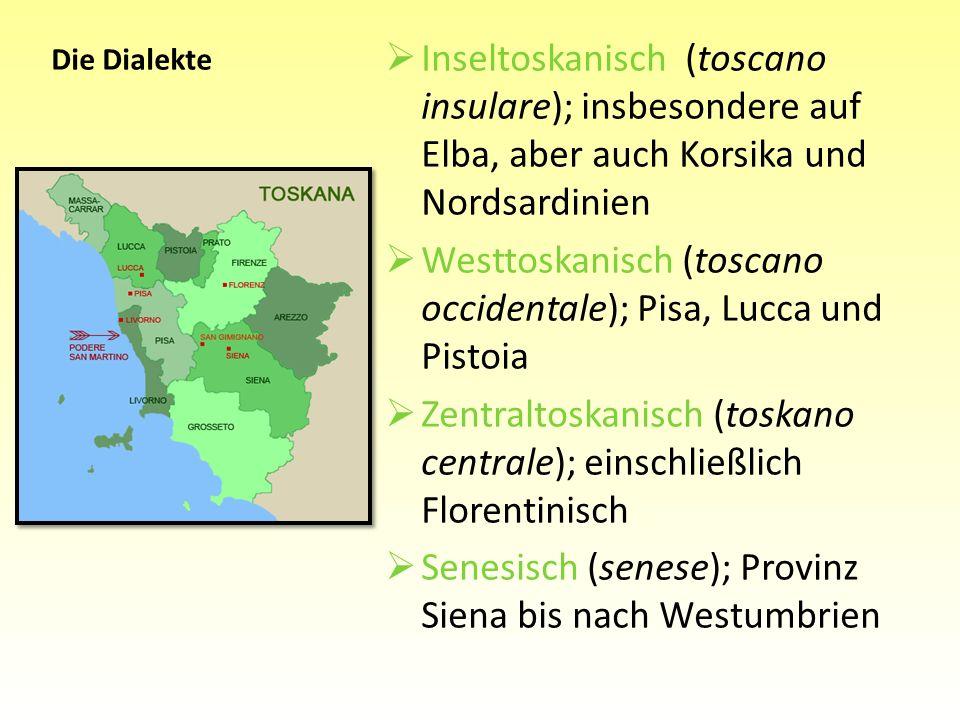 Westtoskanisch (toscano occidentale); Pisa, Lucca und Pistoia