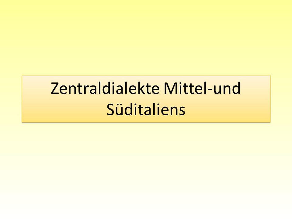 Zentraldialekte Mittel-und Süditaliens