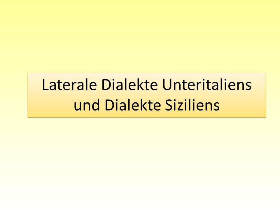 Laterale Dialekte Unteritaliens und Dialekte Siziliens