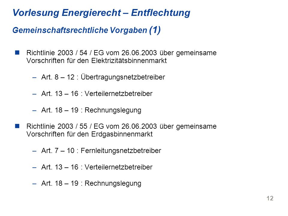 Vorlesung Energierecht – Entflechtung Gemeinschaftsrechtliche Vorgaben (1)