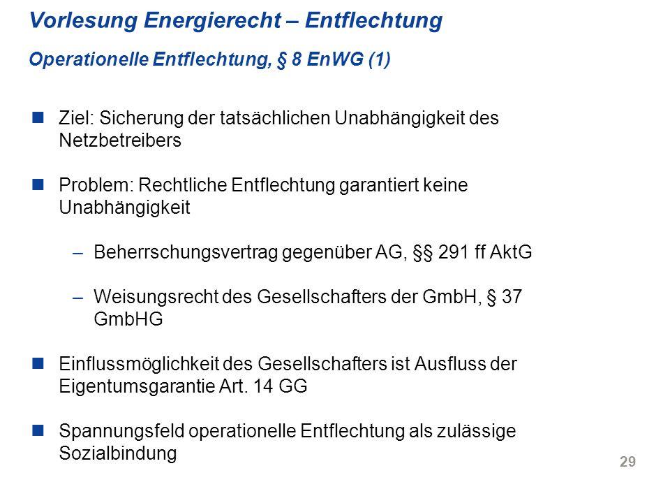 Vorlesung Energierecht – Entflechtung Operationelle Entflechtung, § 8 EnWG (1)