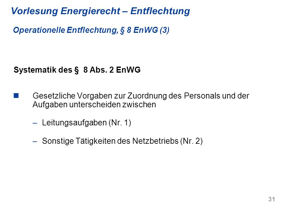Vorlesung Energierecht – Entflechtung Operationelle Entflechtung, § 8 EnWG (3)
