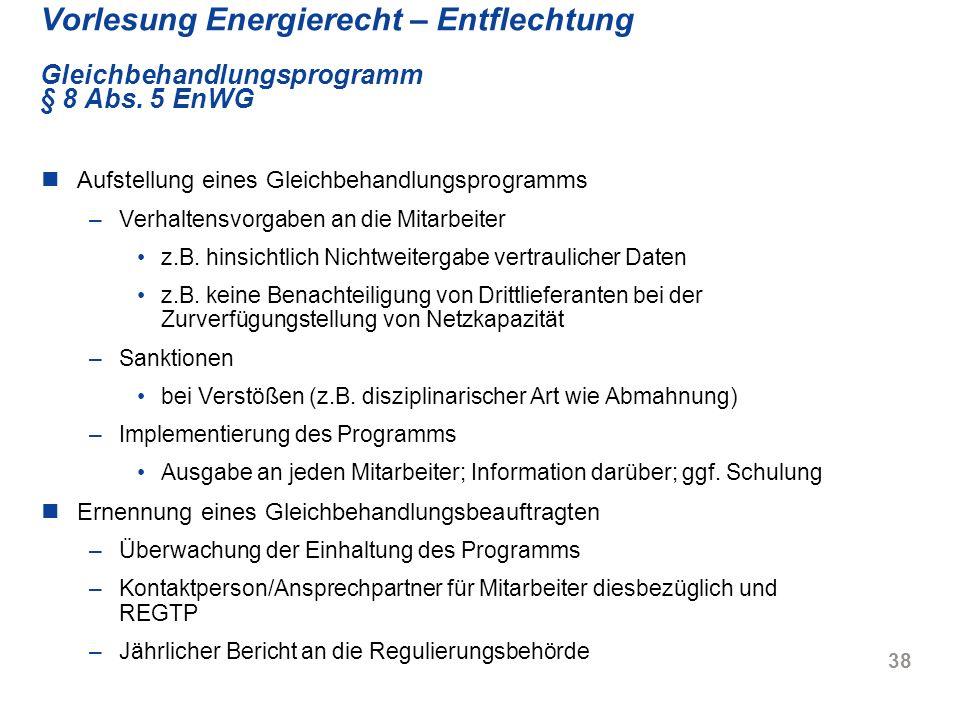 Vorlesung Energierecht – Entflechtung Gleichbehandlungsprogramm § 8 Abs. 5 EnWG