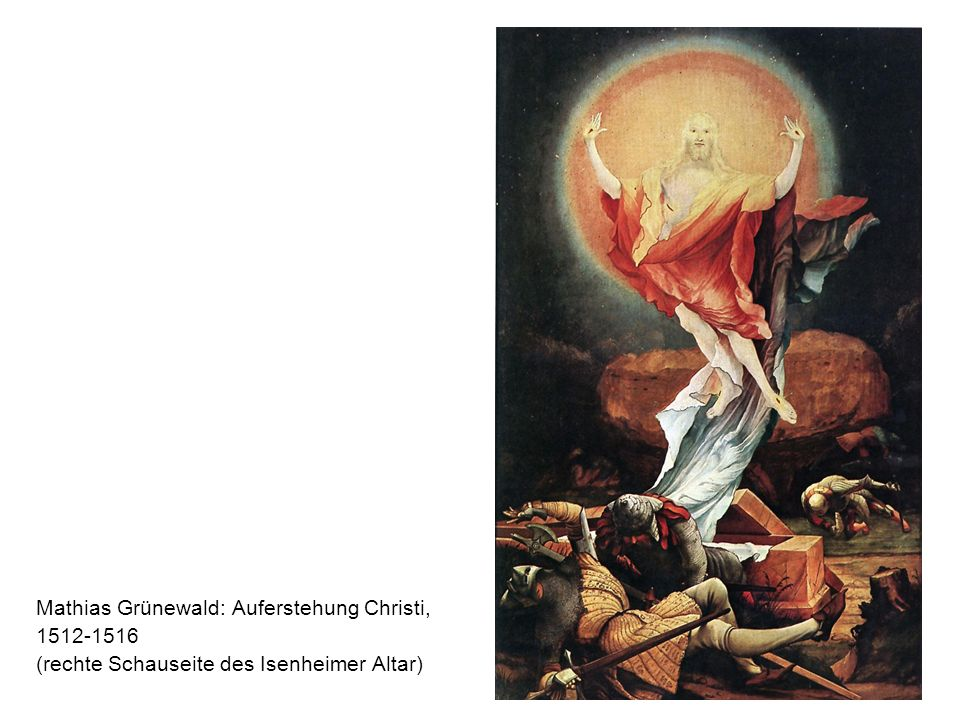 Mathias Grünewald: Auferstehung Christi,