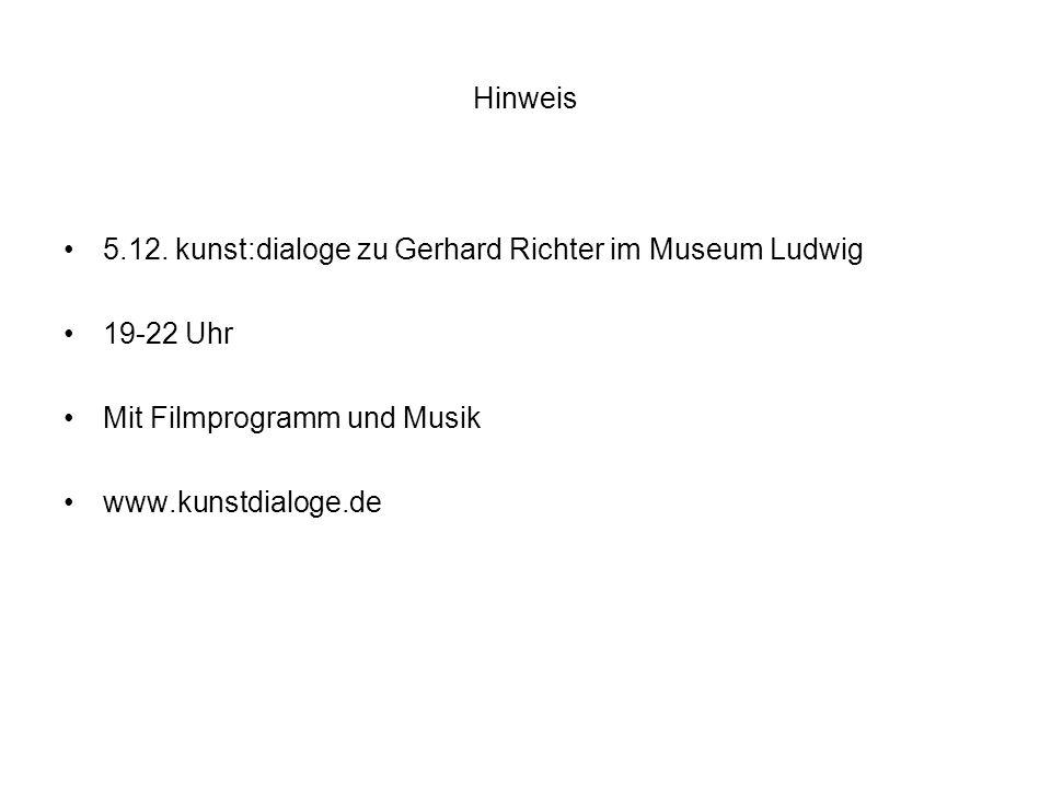 Hinweis 5.12. kunst:dialoge zu Gerhard Richter im Museum Ludwig. 19-22 Uhr. Mit Filmprogramm und Musik.