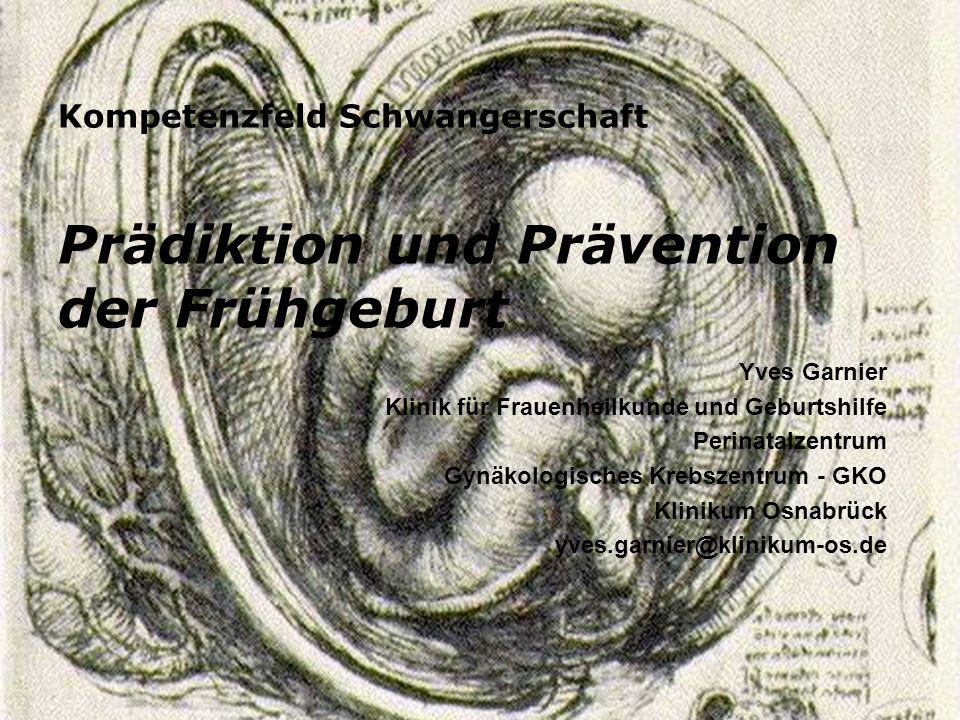 der Frühgeburt Kompetenzfeld Schwangerschaft Prädiktion und Prävention