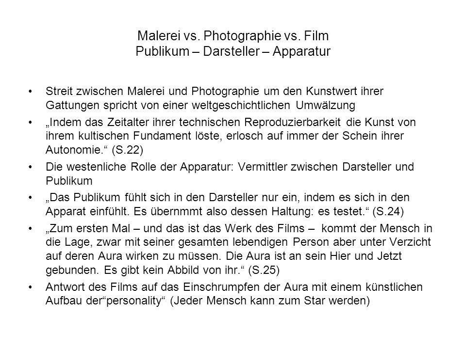 Malerei vs. Photographie vs. Film Publikum – Darsteller – Apparatur