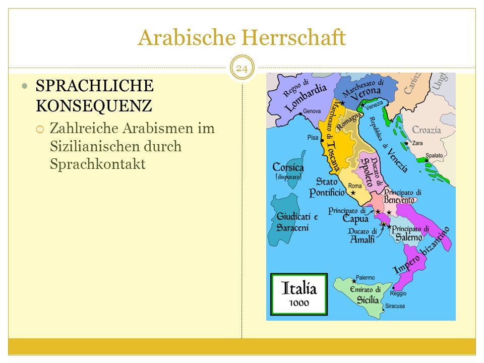 Arabische Herrschaft SPRACHLICHE KONSEQUENZ