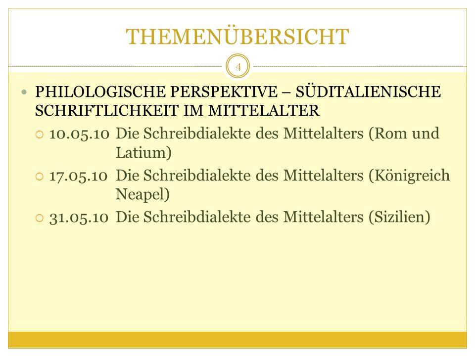 THEMENÜBERSICHT PHILOLOGISCHE PERSPEKTIVE – SÜDITALIENISCHE SCHRIFTLICHKEIT IM MITTELALTER.