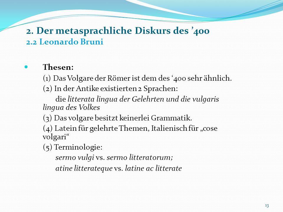 2. Der metasprachliche Diskurs des '400 2.2 Leonardo Bruni