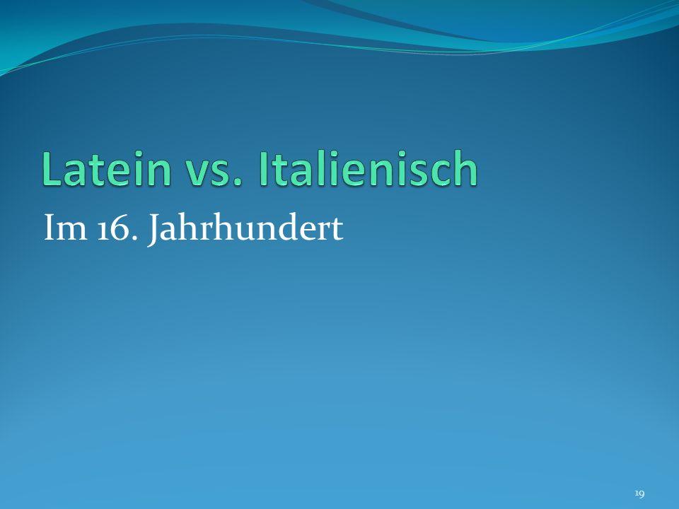 Latein vs. Italienisch Im 16. Jahrhundert