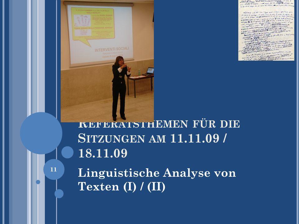 Referatsthemen für die Sitzungen am 11.11.09 / 18.11.09