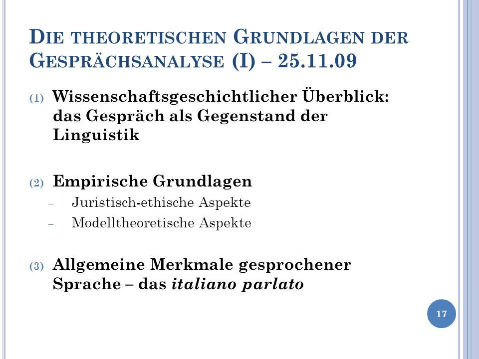 Die theoretischen Grundlagen der Gesprächsanalyse (I) – 25.11.09