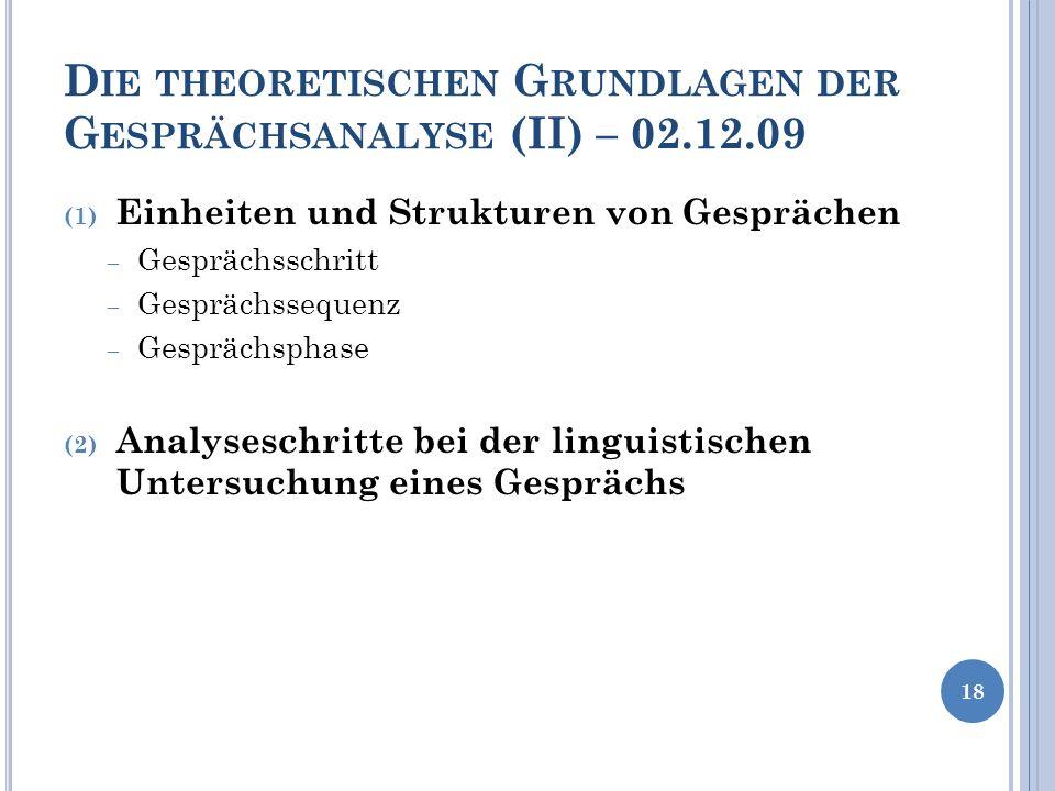 Die theoretischen Grundlagen der Gesprächsanalyse (II) – 02.12.09