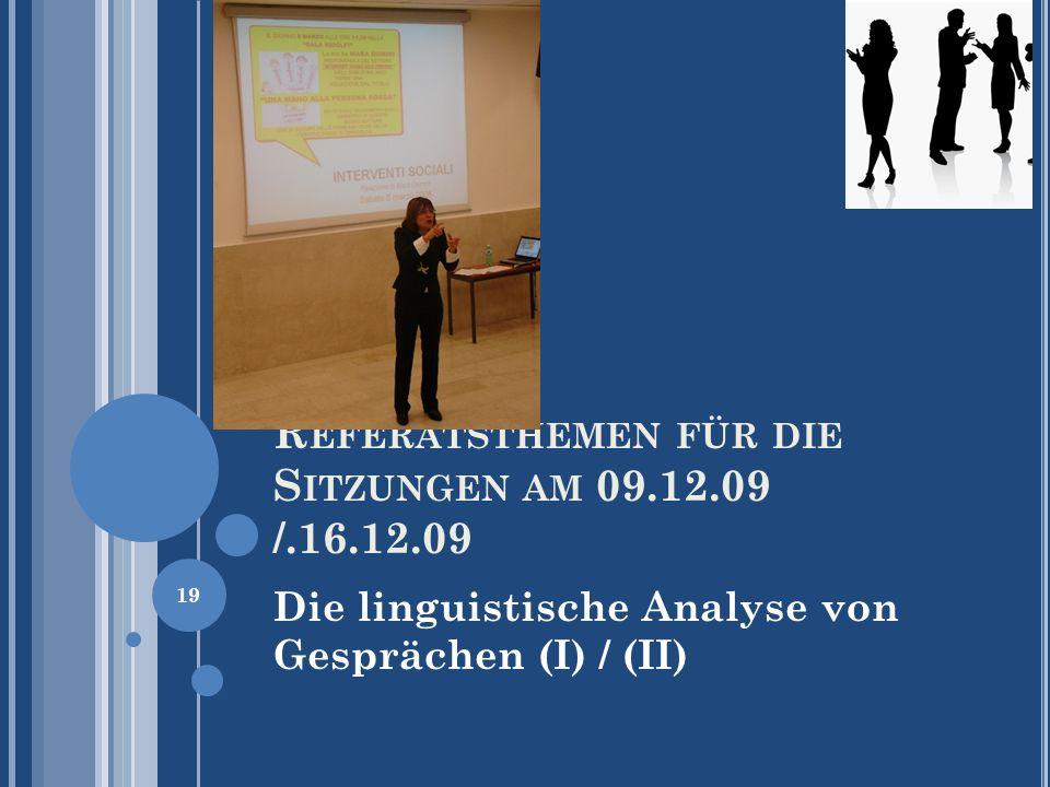 Referatsthemen für die Sitzungen am 09.12.09 /.16.12.09