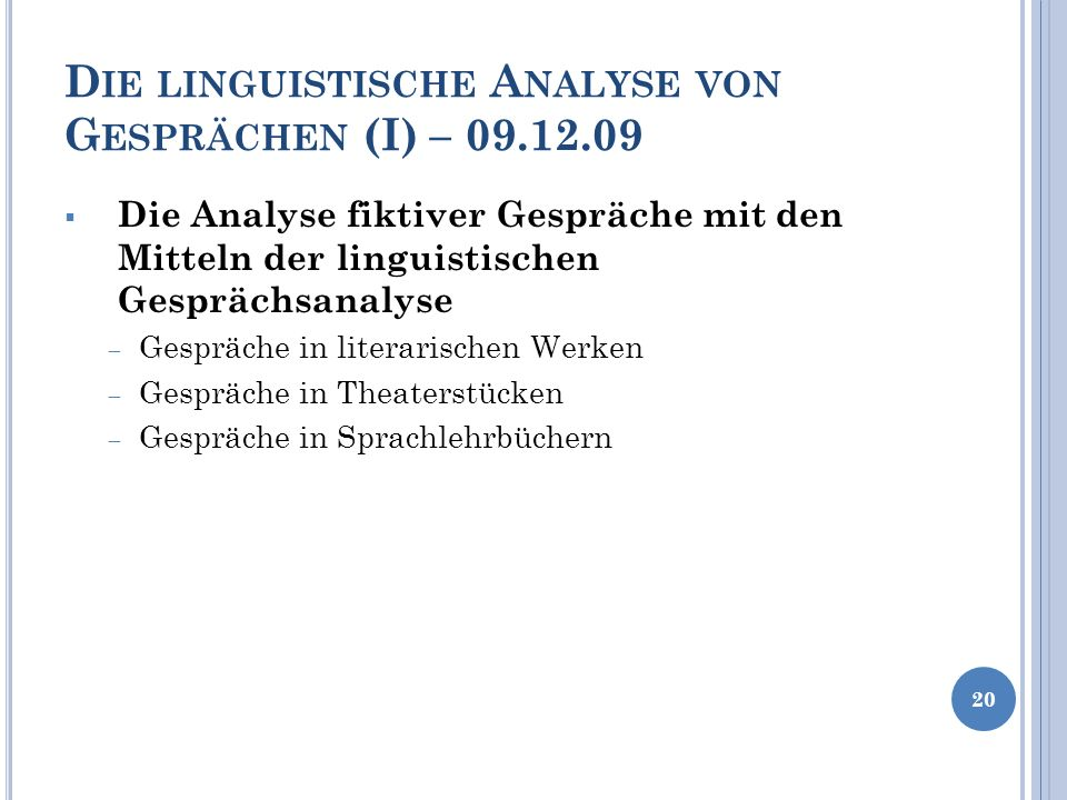 Die linguistische Analyse von Gesprächen (I) – 09.12.09