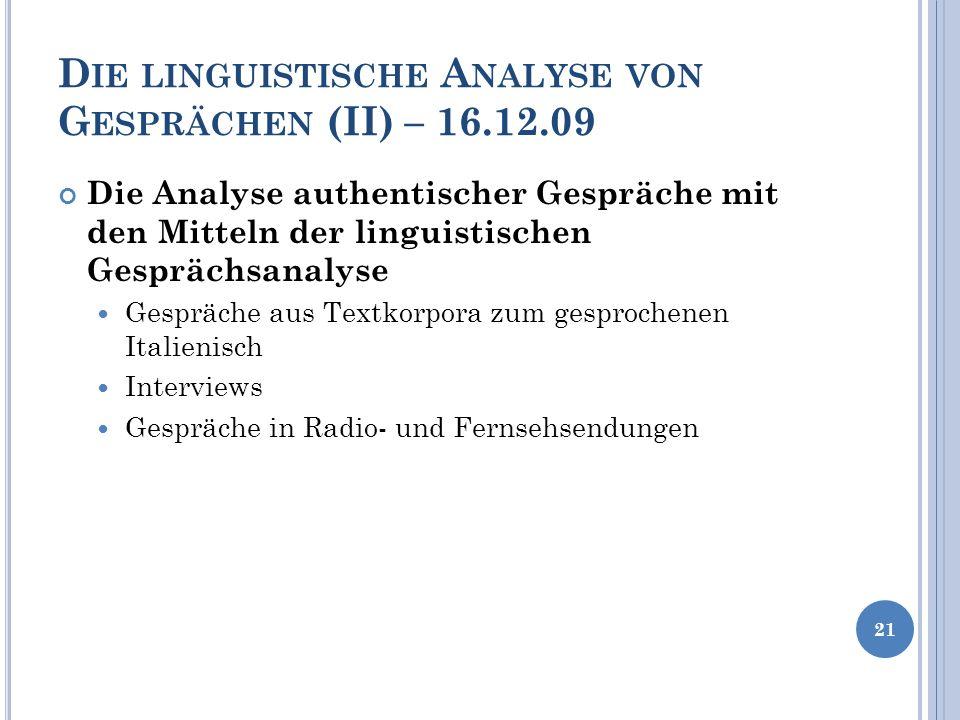 Die linguistische Analyse von Gesprächen (II) – 16.12.09