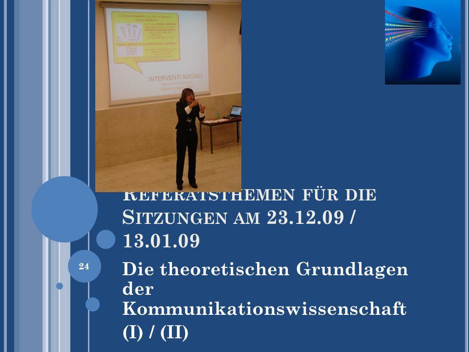 Referatsthemen für die Sitzungen am 23.12.09 / 13.01.09