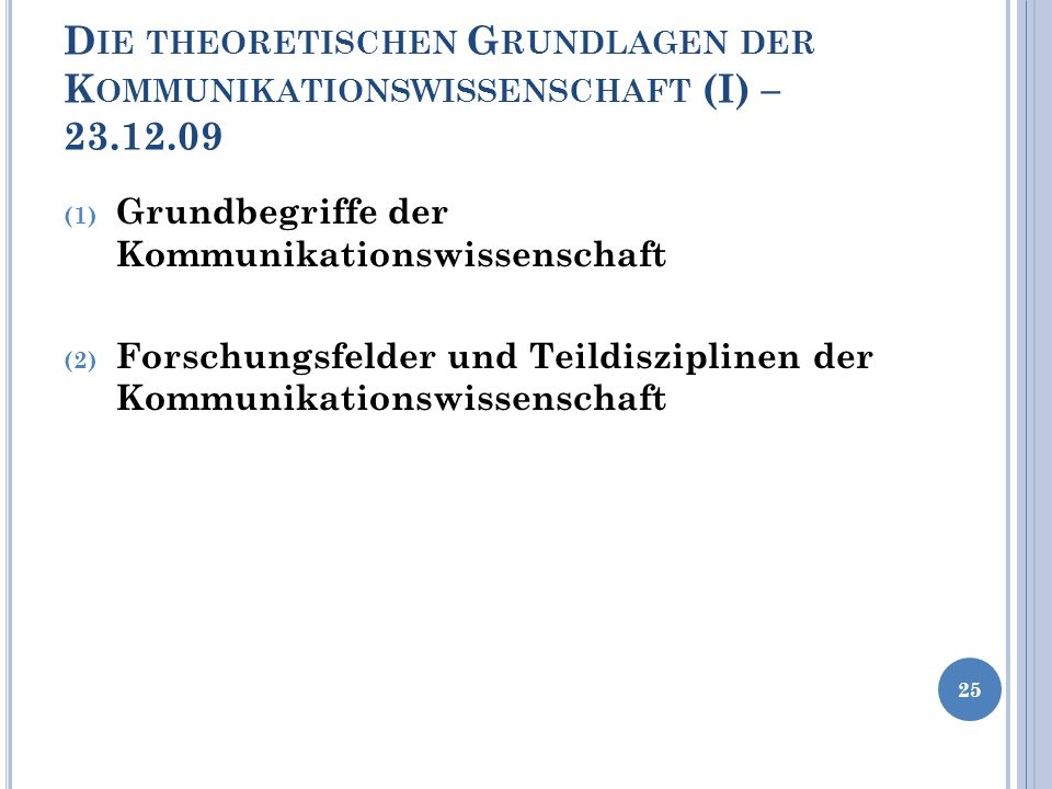 Die theoretischen Grundlagen der Kommunikationswissenschaft (I) – 23
