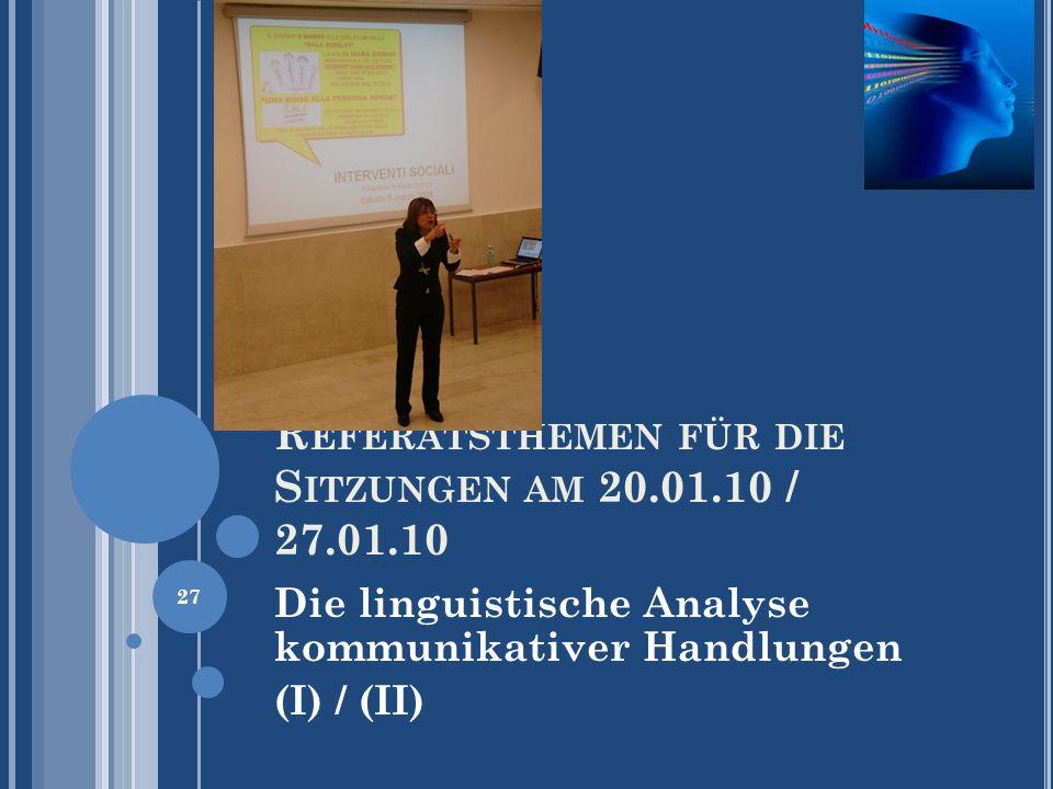 Referatsthemen für die Sitzungen am 20.01.10 / 27.01.10