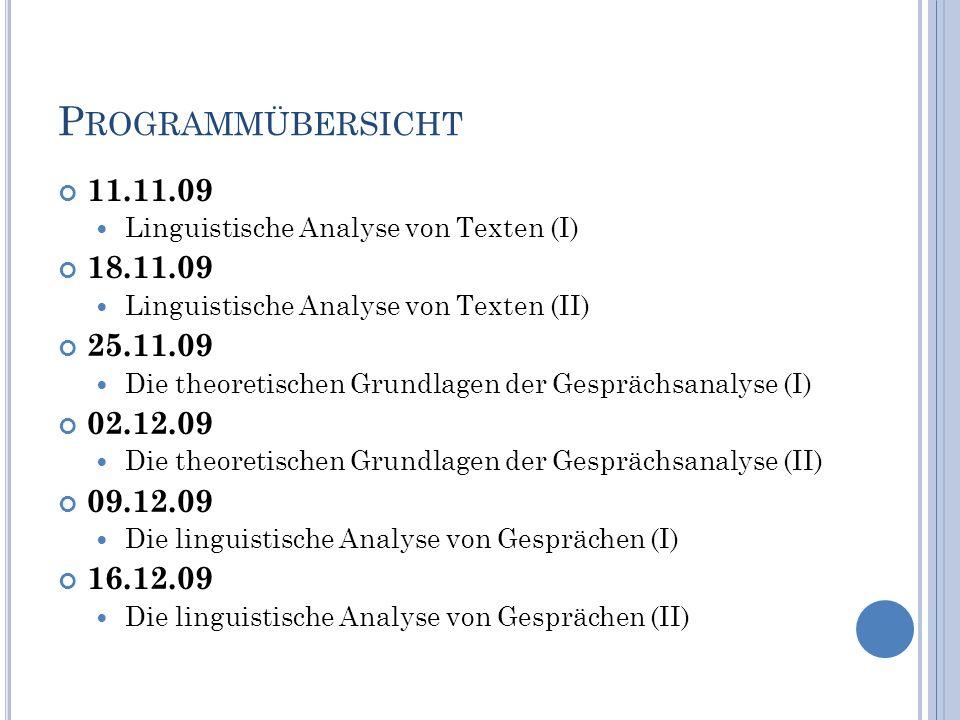 Programmübersicht 11.11.09. Linguistische Analyse von Texten (I) 18.11.09. Linguistische Analyse von Texten (II)