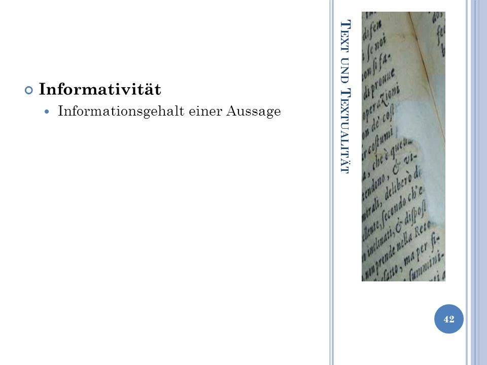 Informativität Informationsgehalt einer Aussage Text und Textualität