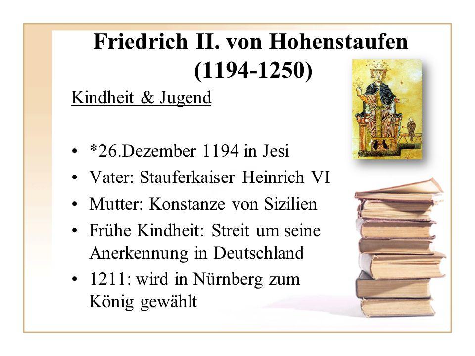 Friedrich II. von Hohenstaufen (1194-1250)